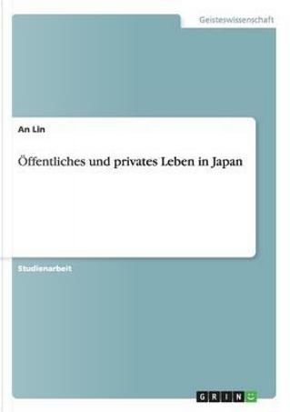 Öffentliches und privates Leben in Japan by An Lin