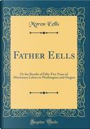 Father Eells by Myron Eells