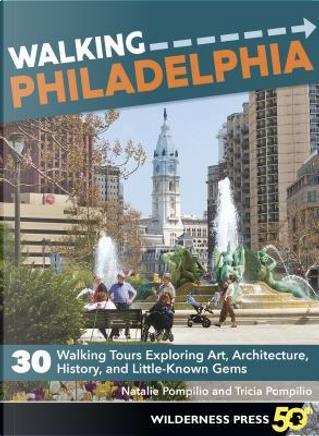 Walking Philadelphia by Natalie Pompilio