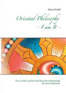 Oriental Philosophy - I am It. by heinz Duthel