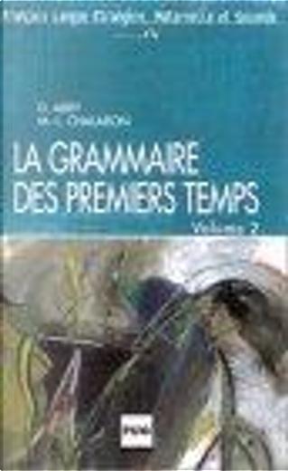La Grammaire des premiers temps, volume 2 by Marie-Laure Chalaron, Dominique Abry