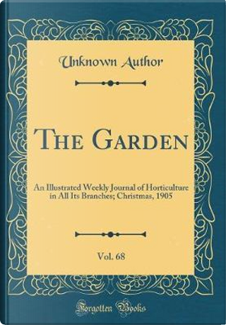 The Garden, Vol. 68 by Author Unknown