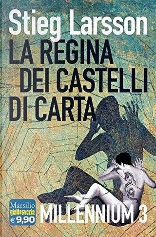 La regina dei castelli di carta by Stieg Larsson