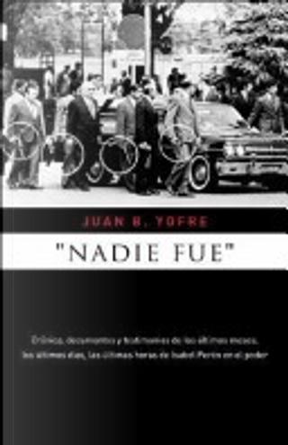 Nadie fue by Juan Bautista Yofre