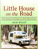 Little House on the Road by Jack Wiley