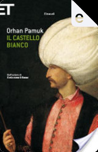 Il castello bianco by Orhan Pamuk