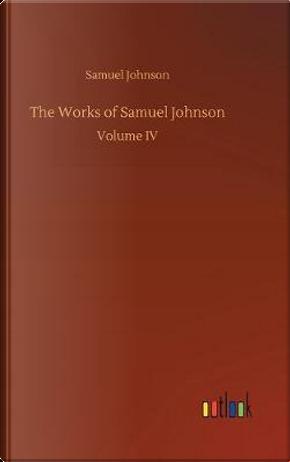 The Works of Samuel Johnson by Samuel Johnson