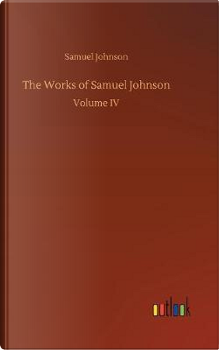 The Works of Samuel Johnson by Samuel Johnson