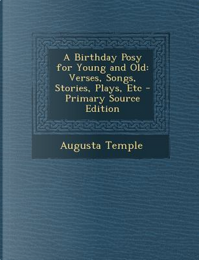 Birthday Posy for Young and Old by Augusta Temple