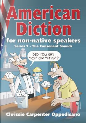 American Diction for Non-native Speakers by Chrissie Carpenter Oppedisano