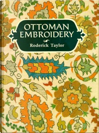 Ottoman Embroidery by Roderick Taylor
