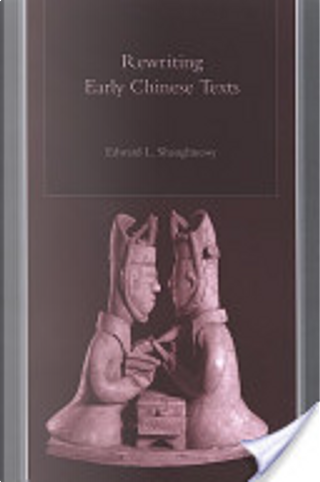 Rewriting Early Chinese Texts by Edward L. Shaughnessy