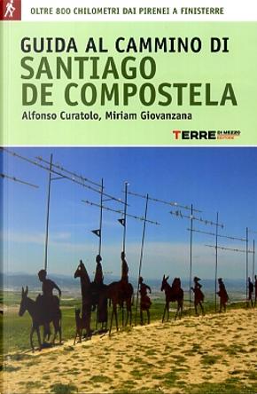 Guida al cammino di Santiago de Compostela by Alfonso Curatolo, Miriam Giovanzana