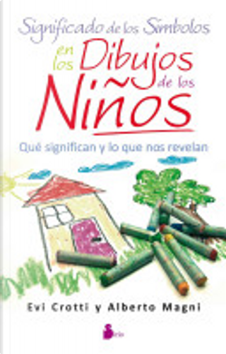 Significado de los Simbolos en los Dibujos de los Ninos by Alberto Magni, Evi Crotti