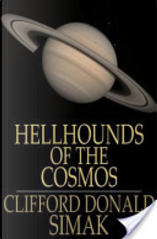 Hellhounds of the Cosmos by Clifford D. Simak