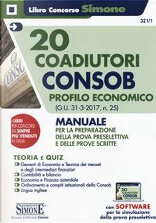 20 coadiutori Consob. Profilo economico. Teoria e quiz. Con aggiornamento online by Aa.vv.