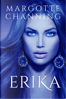 Erika by Margotte Channing