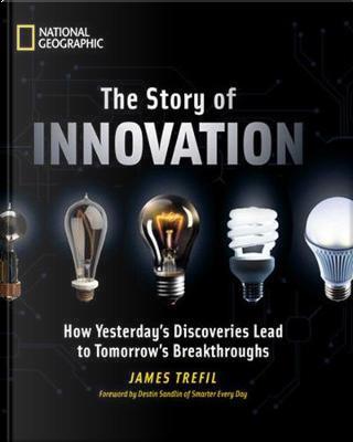 The Story of Innovation by James Trefil