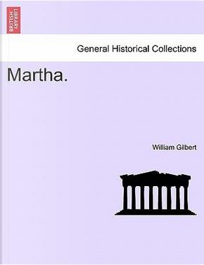 Martha. Vol. II. by William Gilbert