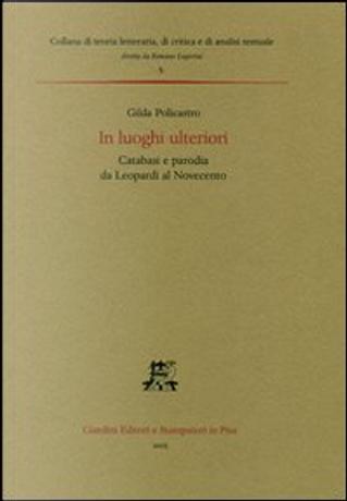 In luoghi ulteriori by Gilda Policastro