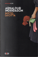 Sotto la città by Arnaldur Indriðason