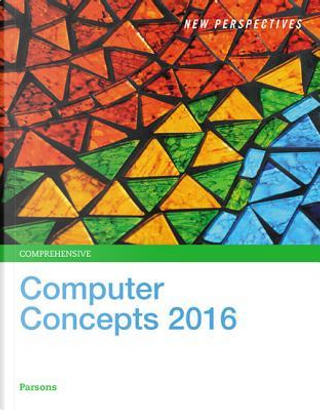 New Perspectives on Computer Concepts 2016 by June Jamrich Parsons