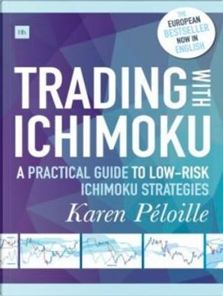 Trading With Ichimoku by Karen Peloille