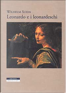 Leonardo e i leonardeschi by Wilhelm Suida