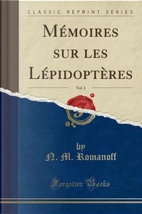 M¿ires sur les L¿dopt¿s, Vol. 1 (Classic Reprint) by N. M. Romanoff