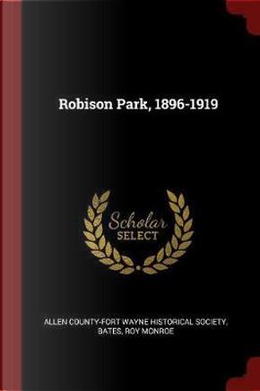 Robison Park, 1896-1919 by Roy Monroe Bates