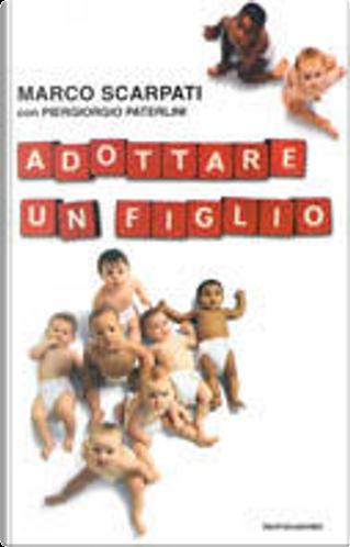 Adottare un figlio by Piergiorgio Paterlini, Marco Scarpati