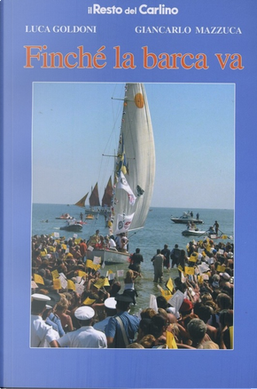 Finché la barca va by Giancarlo Mazzuca, Luca Goldoni
