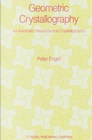 Geometric Crystallography by Peter Engel