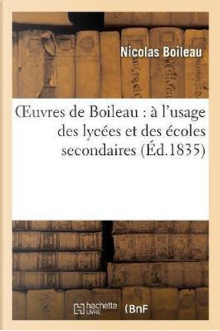 Oeuvres de Boileau by Boileau Nicolas