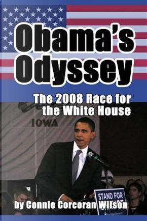 Obama's Odyssey by Connie Corcoran Wilson