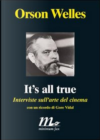 It's all true by Orson Welles