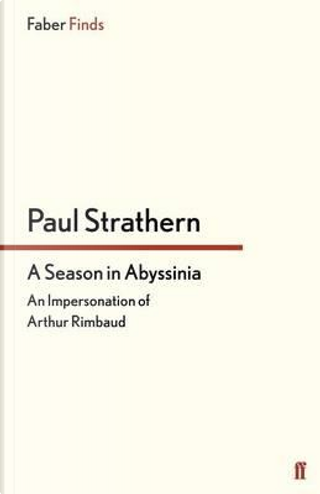 A Season in Abyssinia by Paul Strathern