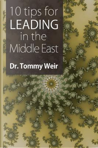10 Tips for Leading in the Middle East by Tommy Weir
