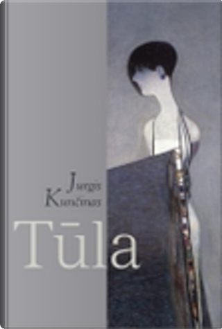 Tūla by Jurgis Kunčinas