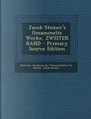 Jacob Steiner's Gesammelte Werke, Zweiter Band by Jakob Steiner
