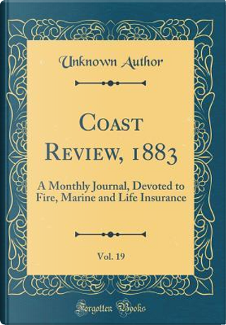 Coast Review, 1883, Vol. 19 by Author Unknown