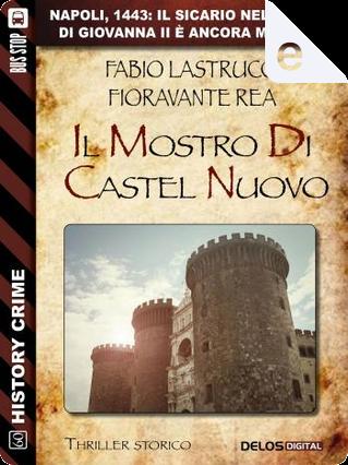 Il mostro di Castel Nuovo by Fabio Lastrucci, Fioravante Rea