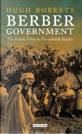 Berber Government by Hugh Roberts