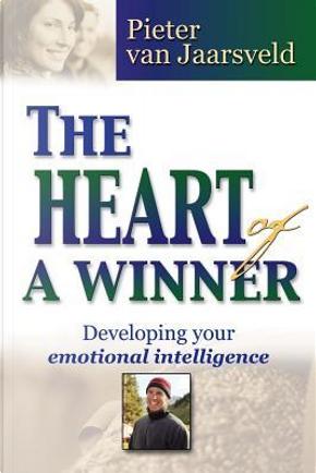 The Heart of a Winner by Pieter van Jaarsveld
