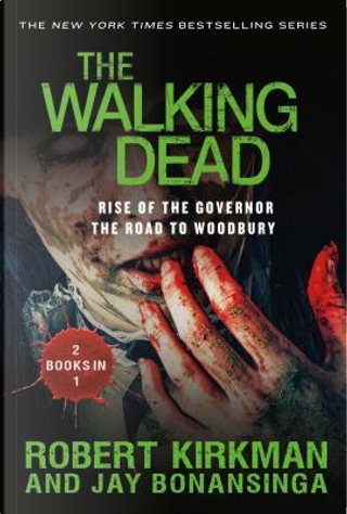 Rise of the Governor and the Road to Woodbury by ROBERT KIRKMAN