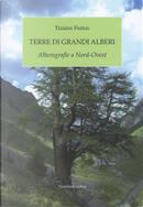 Terre di grandi alberi. Alberografie a Nord-Ovest by Tiziano Fratus