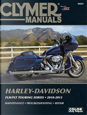 Clymer Manuals Harley-Davidson FLH/FLT Touring Series 2010-2013 by Ed Scott