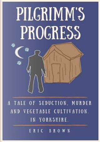 Pilgrimm's Progress by Eric Brown