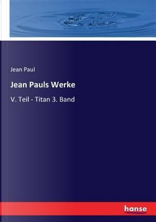 Jean Pauls Werke by Jean Paul Paul