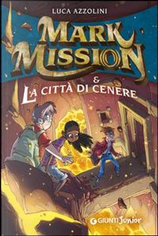 Mark Mission & la città di cenere by Luca Azzolini